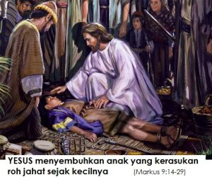 YESUSA mengusir roha jahat dari tubuh seorang anak